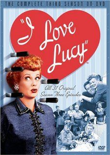 I Love Lucy   The Complete Third Season Lucille Ball, Desi Arnaz, Vivian Vance, William Frawley, Frank Nelson, Tennessee Ernie Ford, Richard Reeves, Virginia Brissac, Joseph A. Mayer, Michael Mayer, Jay Novello, Jerry Hausner, Karl Freund, William Asher,