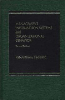 Management Information Systems and Organization Behavior Pat Anthony Federico 9780275900977 Books