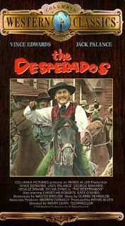 The Desperados [VHS] Vince Edwards, Jack Palance, George Maharis, Neville Brand, Sylvia Syms, Christian Roberts, Kate O'Mara, Kenneth Cope, John Paul, Patrick Holt, Christopher Malcolm, John Clark, Sam Leavitt, Henry Levin, Geoffrey Foot, Andrew Donal