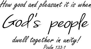 Psalm 1331, Vinyl Wall Art, How Good and Pleasant It Is When God's People Dwell Together in Unity   Wall Decor Stickers