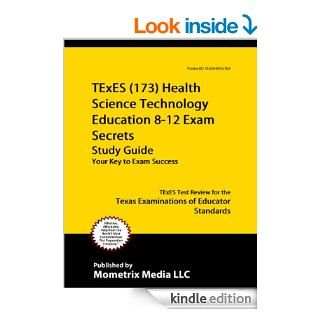 TExES (173) Health Science Technology Education 8 12 Exam Secrets Study Guide TExES Test Review for the Texas Examinations of Educator Standards eBook TExES Exam Secrets Test Prep Team Kindle Store