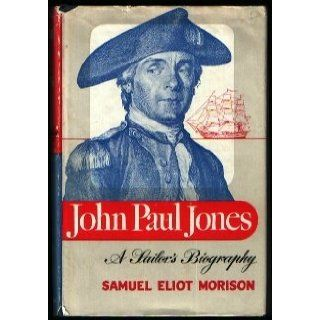 John Paul Jones a Sailor's Biography Samuel Eliot Morison Books