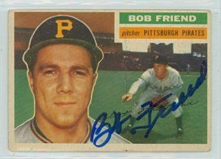 Bob Friend AUTO 1956 Topps #221 Pirates TOUGH SERIES   JSA Pre Cert Bulk Lot Sports Collectibles
