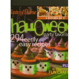 Taste of Home Halloween Party Favorites 294 Eerily Easy Recipes Plus 45 Frightfully Fun Crafts Taste of Home Books