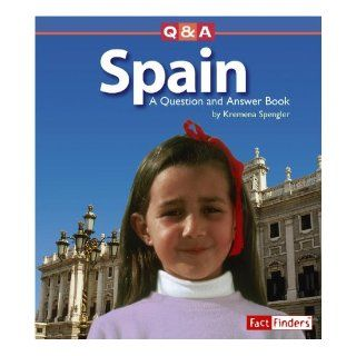 Spain A Question and Answer Book (Questions and Answers Countries) Kremena T. Spengler 9780736843577 Books