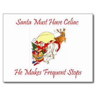 Santa Must Have Celiac   He Makes Frequent Stops Post Cards