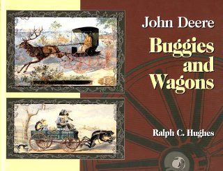 John Deere Buggies and Wagons R Hughes 9780929355719 Books