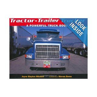 Tractor Trailer Trucker A Powerful Truck Book (9781582460109) Joyce Slayton Mitchell, Steven Borns Books