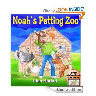 "Children's Book ""Noah's Petting Zoo"" Animal Zoo Pets Story for children ages 2 4 8 Action Adventure for Kids FREE Animal Audio Book (Bedtime StoriesReaders Picture Books in Kids Collection 1)   Kindle edition by Idan Hadari. Children Ki"