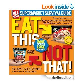 Eat This Not That Supermarket Survival Guide (Eat This, Not That)   Kindle edition by David Zinczenko, Matt Goulding. Health, Fitness & Dieting Kindle eBooks @ .