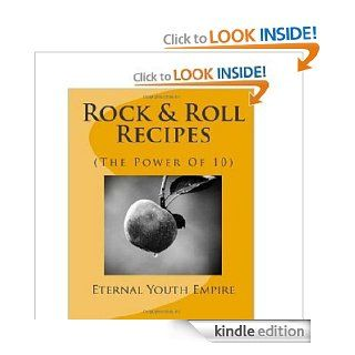 Rock & Roll Recipes The Power of 10 eBook Israel Light      aka Eternal Youth Empire Kindle Store