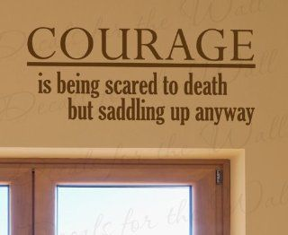 Courage is Being Scared to Death By Saddling Up Anyway   John Wayne Cowboy Cowgirl Boy Girl Sports Themed Kids Room Playroom   Vinyl Lettering, Wall Decal Saying, Decoration Quote Design, Sticker Graphic Art Letters Decor   Home Decor Product