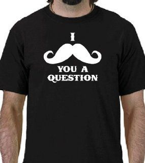 I MUSTACHE YOU A QUESTION Funny Mustache T Shirt ADULT MEDIUM Shirt Must Ask