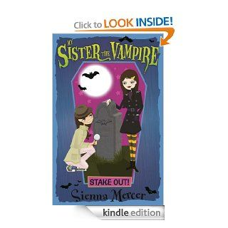 Stake Out (My Sister the Vampire)   Kindle edition by Sienna Mercer. Children Kindle eBooks @ .