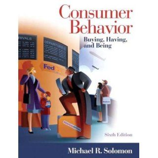 Consumer Behavior Buying, Having, and Being, 6th Edition Michael R. Solomon 9780131404069 Books