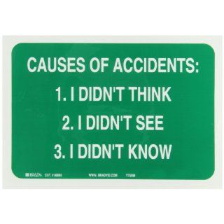 "Brady 88898 Self Sticking Polyester Safety Slogans Sign, 7"" X 10"", Legend ""Causes Of Accidents 1 I Didn'T Think 2 I Didn'T See 3 I Didn'T Know"" Industrial Warning Signs"