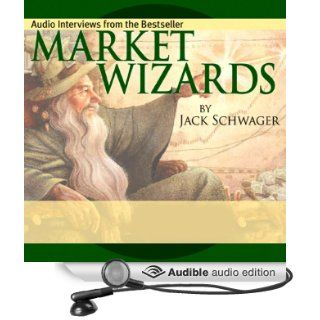 Market Wizards Interviews with Top Traders (Audible Audio Edition) Jack D. Schwager, Bruce Kovner, Richard Dennis, Paul Tudor Jones, Michael Steinhardt, Ed Seykota, Marty Schwartz, Tom Baldwin Books