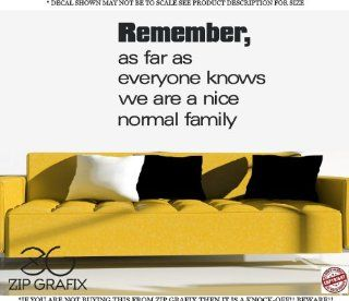 REMEMBER AS FAR AS EVERYONE KNOWS WE ARE A NICE NORMAL FAMILY Wall Art Cute Vinyl Wall Art Saying Decal Graphics Matte Black Wall Art Wall Sayings   Wall Decor Stickers