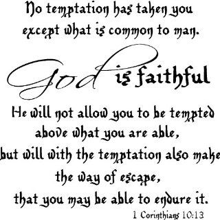 1 Corinthians 1013, Vinyl Wall Art, No Temptation Has Taken You Except What Is Common to Man. God Is Faithful. He Will Not Allow You to Be Tempted Above What You Are Able, but Will with the Temptation Also Make a Way of Escape, That You May Be Able to End