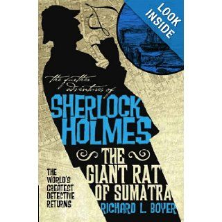 The Further Adventures of Sherlock Holmes The Giant Rat of Sumatra Richard L. Boyer 9781848568600 Books