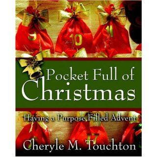 Pocket Full of Christmas Having a Purpose Filled Advent Cheryle M. Touchton 9781414104867 Books