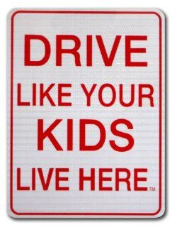 Drive Like Your Kids Live Here Sign 18x24  Kids At Play  Reflective Child Safety Sign(W)