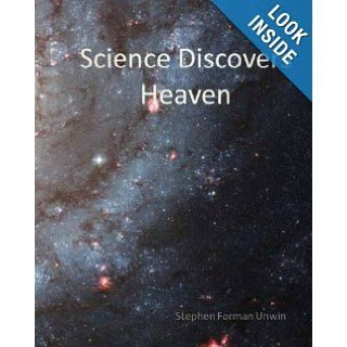 Science Discovers Heaven When We Die What Happens Next? Stephen Forman Unwin 9781450566544 Books