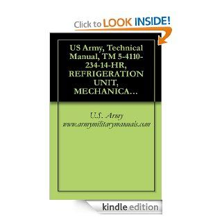 US Army, Technical Manual, TM 5 4110 234 14 HR, REFRIGERATION UNIT, MECHANICAL, PANEL MTD, ELECTRIC MOTOR DRIVE F 10000R 6, (NSN 4110 01 077 8253), AND,(4110 01 074 5175), military manuals eBook U.S. Army www.armymilitarymanuals Kindle Store