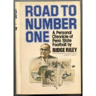 Road to Number One A personal chronicle of Penn State football Joseph V. Paterno, Ridge Riley 9780385113977 Books