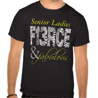 Fierce Fabulous Customizable Senior T Shirt