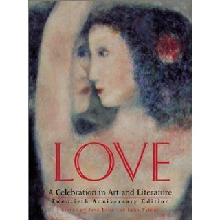 Love A Celebration in Art & Literature Jane Lahr, Lena Tabori 9781584791126 Books