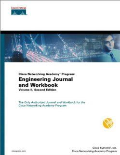 Cisco Networking Academy Program Engineering Journal and Workbook, Volume II (2nd Edition) Inc. Cisco Systems, Cisco Networking Academy Program, Cisco Sytems Inc 0619472130315 Books