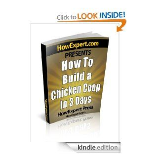How To Build a Chicken Coop   Your Step By Step Guide To Building a Chicken Coop eBook HowExpert Press Kindle Store