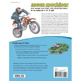 Mean Machines How To Draw Cool Cars, Trucks & Motorcycles Dermot Walshe 9781581808285 Books