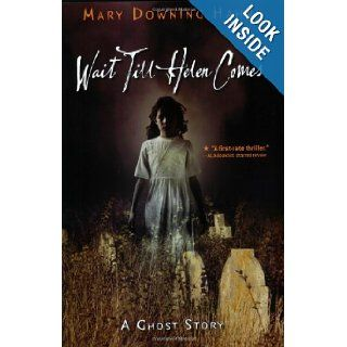 Wait Till Helen Comes A Ghost Story Mary Downing Hahn Books