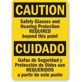 "Caution Safety Glasses And Hearing Protection Required Beyond This Point, Cuidado Gafas De Seguridad Y Protection De Oidos Son Prequeridos A Partir De Este Punto, Heavy Duty Aluminum Sign, 80 mil, 24"" x 18"" Industrial Warning Signs Industrial"