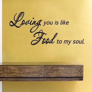 Loving you is like food to my soul Vinyl Wall Decals Quotes Sayings Words Art Decor Lettering Vinyl Wall Art Inspirational Uplifting  Nursery Wall Decor  Baby
