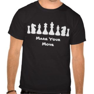 Chess Pieces   Make Your Move Tshirt