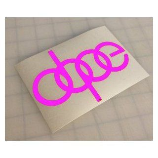 "DOPE Audi Custom Decal   6"" HOT PINK (IKON SIGN EXCLUSIVE)   Vinyl Decal Sticker   NOTEBOOK, LAPTOP, IPAD, WINDOW, WALL, CAR, TRUCK, MOTORCYCLE Automotive"