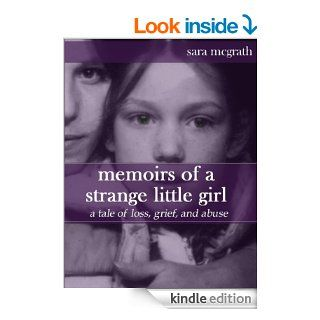 memoirs of a strange little girl   Kindle edition by Sara McGrath. Biographies & Memoirs Kindle eBooks @ .