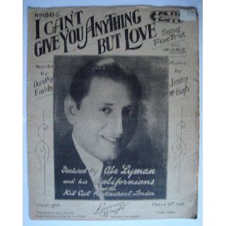 I Can't Give You Anything But Love, Baby (Sheet Music From Blackbirds of 1928 ) Dorothy Fields Books