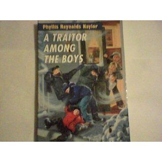 A Traitor Among the Boys (Boy/Girl Battle) Phyllis Reynolds Naylor 9780440413868 Books