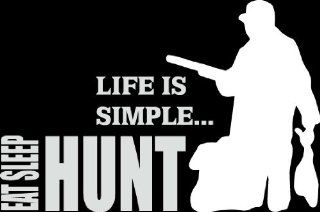 "6"" life is simple eat sleep hunt hunter with rifle and duck Die Cut decal sticker for any smooth surface such as windows bumpers laptops or any smooth surface."