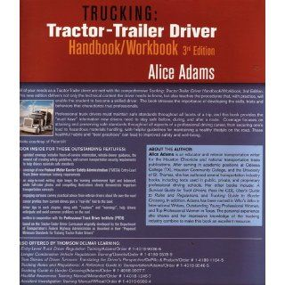 Trucking Tractor Trailer Driver Handbook/Workbook Alice Adams 9781418012625 Books