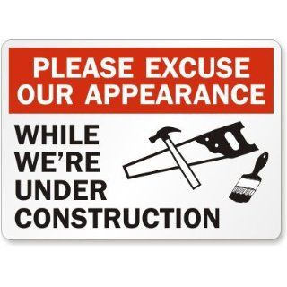 "Please Excuse Our Appearance While We'Re Under Construction (with graphic), Heavy Duty Aluminum Sign, 80 mil, 36"" x 24"" Industrial Warning Signs"