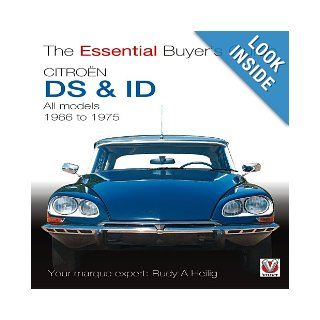 Citroen DS & ID All models (except SM) 1966 to 1975 The Essential Buyer's Guide Rudy A. Heilig, Paul Heilig 9781845841386 Books