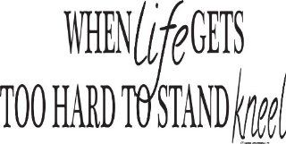 When Life Gets Too Hard to Stand Kneel Wall Quotes Vinyl Decal Wall Decal Vinyl Wall Lettering Wall Sayings Home Art Decor Decal Inspirational Quote   Prints