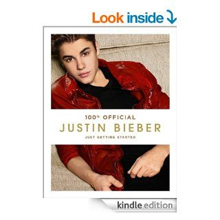 Justin Bieber Just Getting Started (100% Official)   Kindle edition by Justin Bieber. Children Kindle eBooks @ .