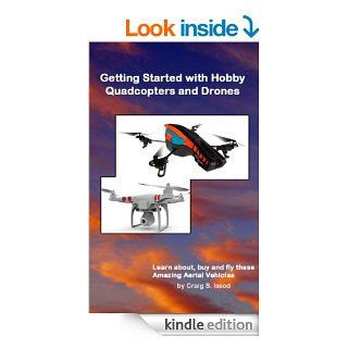 Getting Started with Hobby Quadcopters and Drones eBook Craig Issod Kindle Store