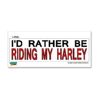 I'd Rather Be Riding My Harley   Window Bumper Laptop Sticker Automotive